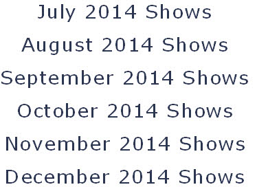 July 2014 Shows